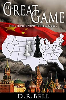 The Great Game (The Counterpoint Trilogy Book 2) by [Bell, D.R.]