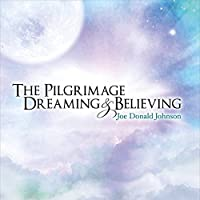 The Pilgrimage Dreaming And Believing