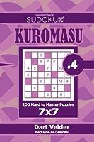 Sudoku Kuromasu: 200 Hard to Master Puzzles 7x7