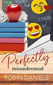 Perfectly Misunderstood (The Perfect Series) by [Daniels, Robin]