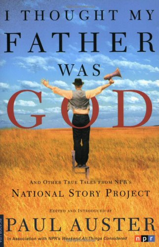 I Thought My Father Was God: And Other True Tales from Npr's National Story Projectの詳細を見る