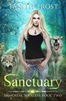 Sanctuary: Immortal Soulless Book Two