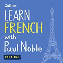 Learn French with Paul Noble for Beginners – Part 1: French Made Easy with Your Personal Language Coach