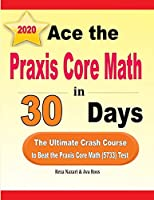 Ace the Praxis Core Math in 30 Days: The Ultimate Crash Course to Beat the Praxis Core Math (5733) Test