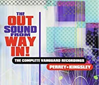The Out Sound From Way In!: The Complete Vanguard Recordings by Perrey And Kingsley (2001-01-23)