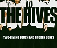 Two Timing Touch / Broken Bones