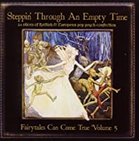 Steppin Through an Empty Time: Fairytales 5