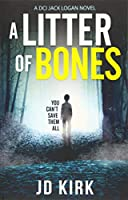A Litter of Bones: A DCI Logan Crime Thriller (DCI Logan Crime Thrillers)