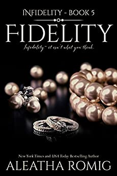 Fidelity (Infidelity Book 5) by [Romig, Aleatha]