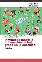 Inmunidad innata e inflamación de bajo grado en la obesidad: Medicina