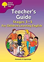 Oxford Reading Tree: Levels 1-3: Teacher's Guide for Children Learning English