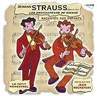 Strauss Pere Et Fils Raconte Aux Enfants -Les Ench