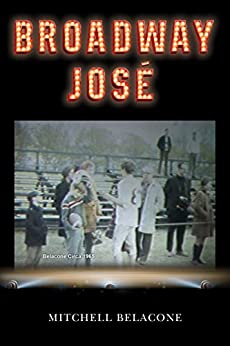 Broadway José by [Belacone, Mitchell]