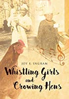 Whistling Girls and Crowing Hens