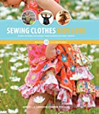 Sewing Clothes Kids Love: Sewing Patterns and Instructions for Boys' and Girls' Outfits 画像