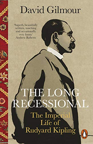 The Long Recessional: The Imperial Life of Rudyard Kipling (English Edition)