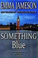 Something Blue (Lord & Lady Hetheridge Mystery)