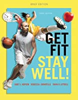 Get Fit, Stay Well! Brief Edition Plus Mastering Health with eText -- Access Card Package (3rd Edition)