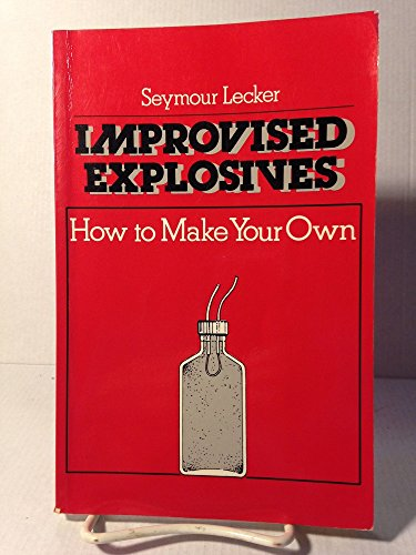 Download Improvised Explosives: How to Make Your Own 0873643208