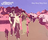 Hey Boy Hey Girl by Chemical Brothers (2000-05-23)