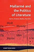 Mallarme and the Politics of Literature: Sartre, Kristeva, Badiou, Rancière (Crosscurrents)