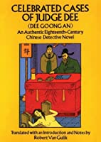 Celebrated Cases of Judge Dee: An Authentic Eighteenth-century Chinese Detective Novel: Library Edition