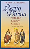 Lectio Divina With the Sunday Gospels: The Year of Mark - Year B