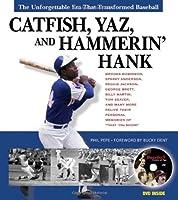 Catfish, Yaz, And Hammerin' Hank: The Unforgettable Era that Transformed Baseball