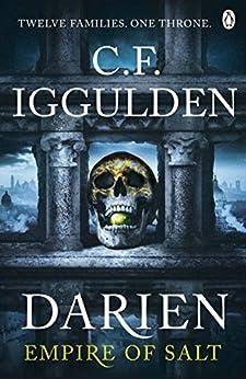 Darien: Empire of Salt Book I For fans of Joe Abercrombie by [Iggulden, C. F.]
