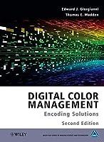 Digital Color Management: Encoding Solutions by Edward J. Giorgianni Thomas E. Madden(2009-01-12)