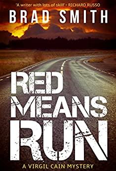 Red Means Run (Virgil Cain Mystery Book 1) by [Smith, Brad]