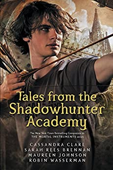 Tales from the Shadowhunter Academy by [Clare, Cassandra]