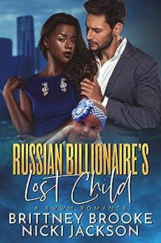 Russian Billionaire's Lost Child: A BWWM Romance by [Brooke, Brittney , Jackson, Nicki]