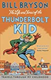 The Life And Times Of The Thunderbolt Kid: Travels Through my Childhood (Bryson) 画像
