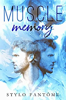 Muscle Memory by [Fantome, Stylo]