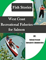 West Coast Recreational Fisheries for Salmon (Fish Stories)