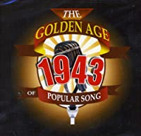 Golden Age Of Popular Songs 1943