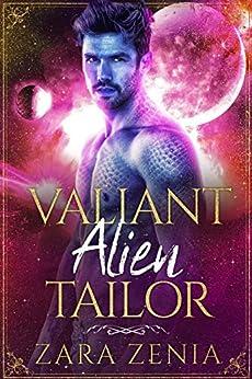 [Zenia, Zara]のValiant Alien Tailor: A Sci-Fi Alien Fairy Tale Romance (Trilyn Alien Fairy Tales Book 5) (English Edition)