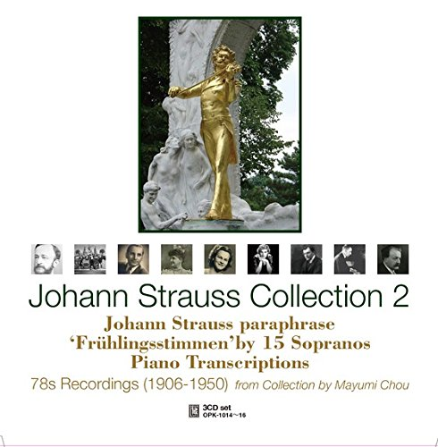 ヨハン・シュトラウス・コレクション 2 (Johann Strauss Collection 2 ~ Johann Strauss paraphrase 'Fruhlingsstimmen' by 15 Sopranos Piano Transcriptions / 78s Recordings (1906-1950) from Collection by Mayumi Chou) (3CD)