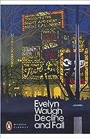 Modern Classics Decline And Fall (Penguin Modern Classics)