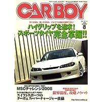 CAR BOY (カーボーイ) 2008年 08月号 [雑誌]