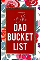The Dad Bucket List: Red And Pink Rose Happy Father's Day Love Best Cool Gift Present
