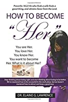 How to Become Her