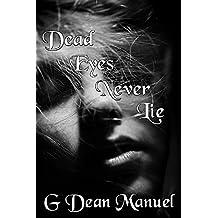 Dead Eyes Never Lie (Shorts of G Dean Manuel Book 1)