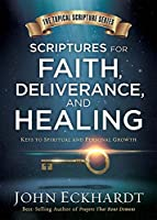 Scriptures for Faith, Deliverance, and Healing (Topical Scripture Series)