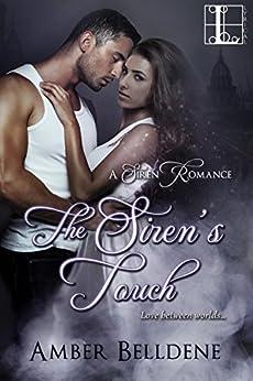 The Siren's Touch (A Siren Romance Book 1) by [Belldene, Amber]