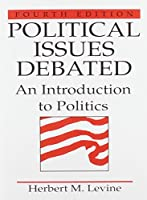 Political Issues Debated: An Introduction To Politics (Mysearchlab Series 15% Off)