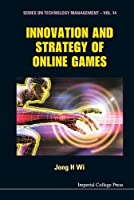 Innovation and Strategy of Online Games (Technology Management)