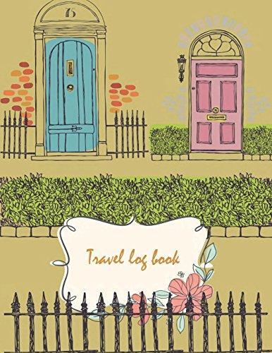 Travel Log Book: Cute House, T...