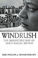 Windrush: The Irresistible Rise of Multi-racial Britain